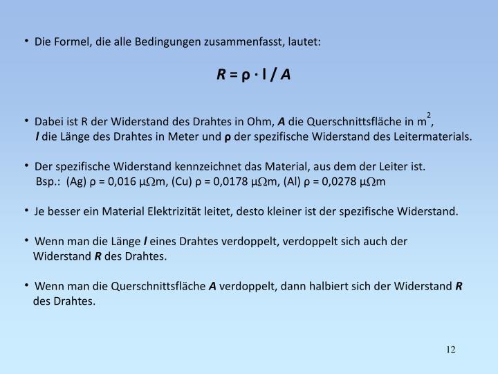 Die Formel, die alle Bedingungen zusammenfasst, lautet: