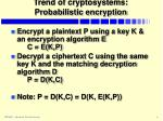 trend of cryptosystems probabilistic encryption