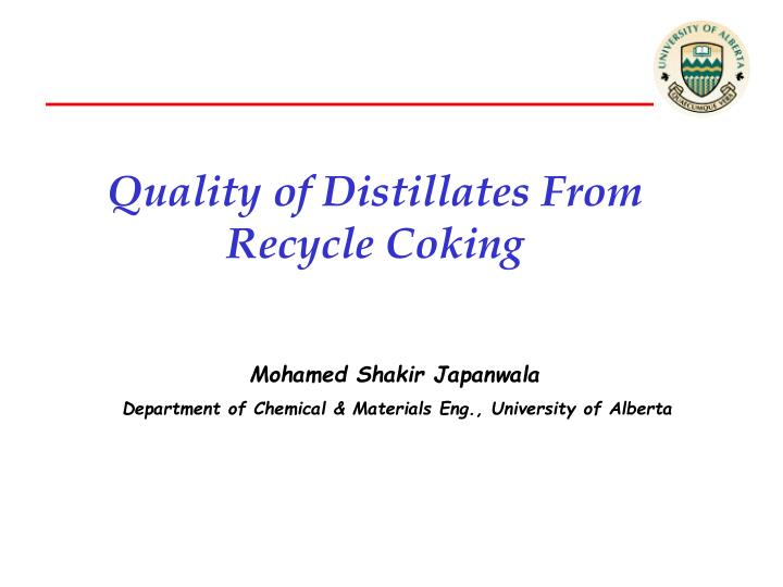 quality of distillates from recycle coking n.