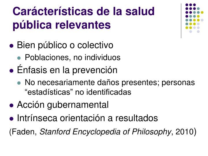 Carácterísticas de la salud pública relevantes