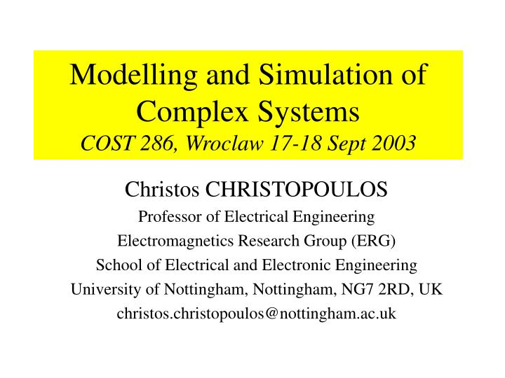 modelling and simulation of complex systems cost 286 wroclaw 17 18 sept 2003 n.