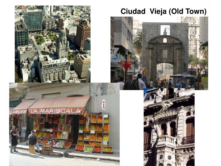 Ciudad  Vieja (Old Town)