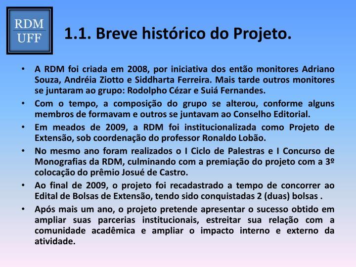 1.1. Breve histórico do Projeto.