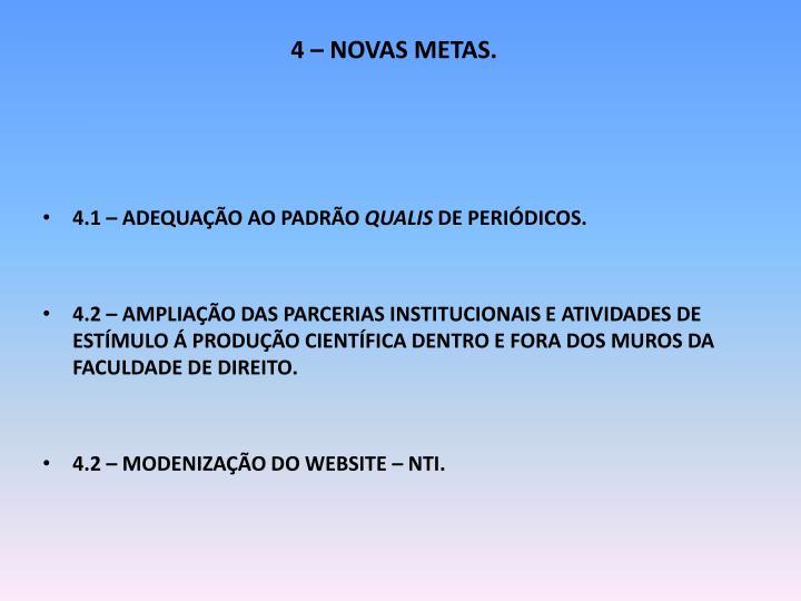 4 – NOVAS METAS.