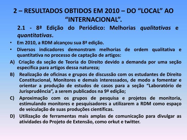 """2 – RESULTADOS OBTIDOS EM 2010 – DO """"LOCAL"""" AO """"INTERNACIONAL""""."""