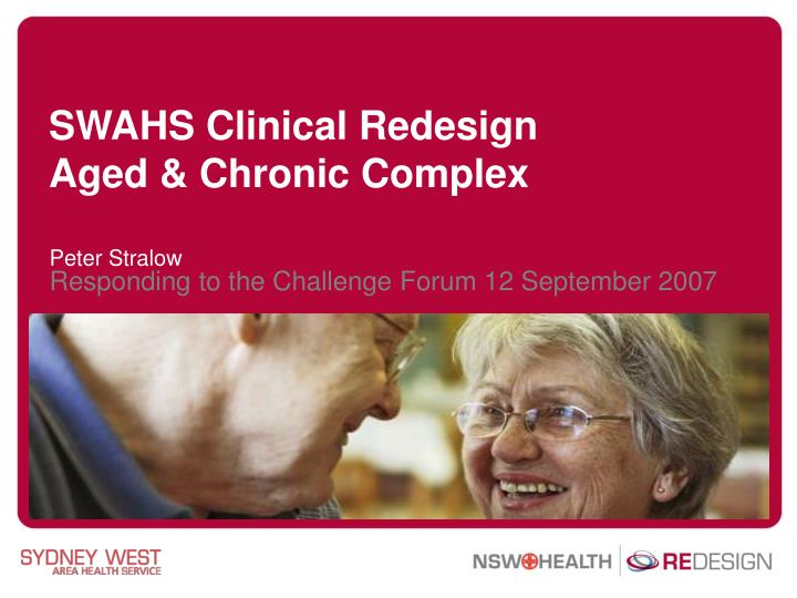 swahs clinical redesign aged chronic complex n.