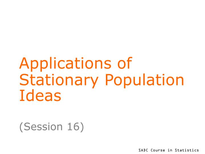 applications of stationary population ideas n.