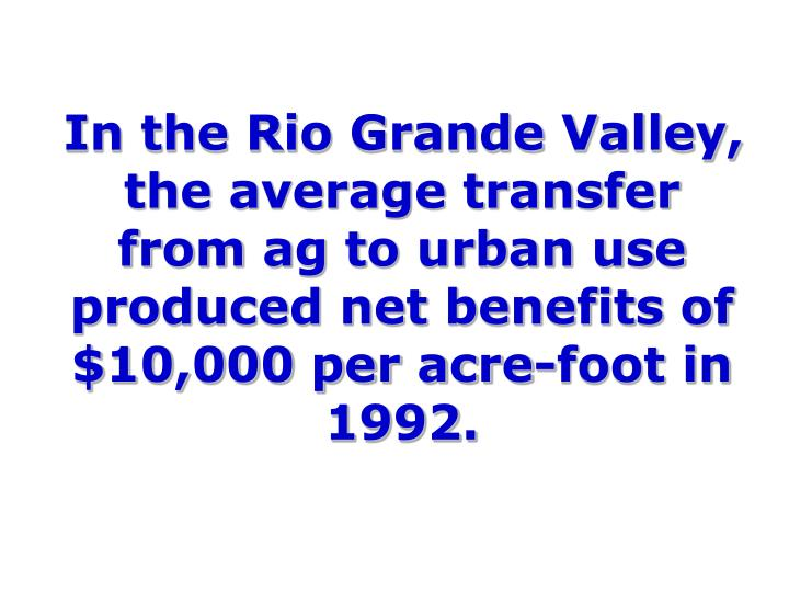 In the Rio Grande Valley, the average transfer from