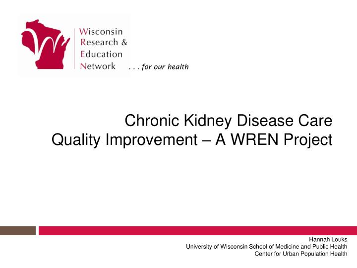 chronic kidney disease care quality improvement a wren project n.
