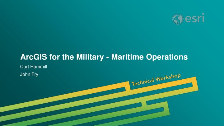 arcgis for the military maritime operations n.