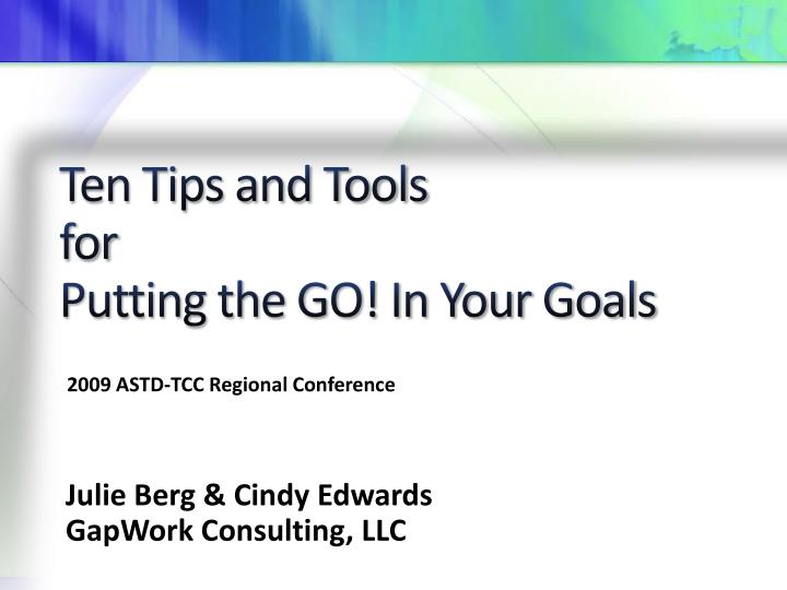 ten tips and tools for putting the go in your goals n.