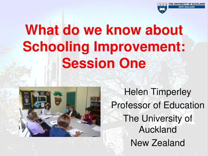 what do we know about schooling improvement session one n.