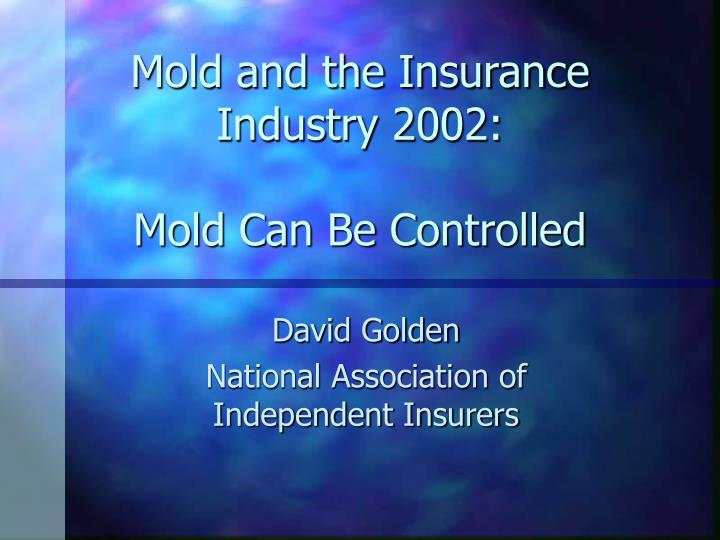 mold and the insurance industry 2002 mold can be controlled n.