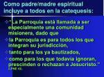como padre madre espiritual incluye a todos en la catequesis1