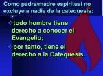 como padre madre espiritual no excluye a nadie de la catequesis