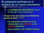 el catequista participa en el misterio de un nuevo nacimiento1