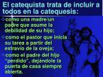 el catequista trata de incluir a todos en la catequesis