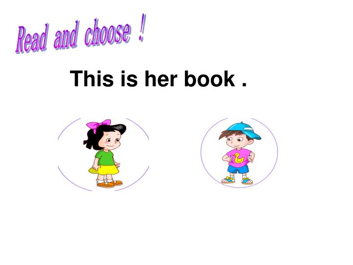 Read and choose !