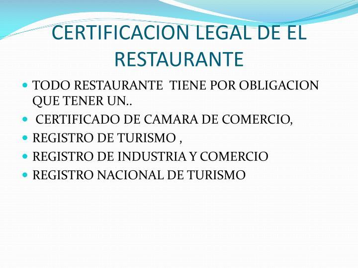 CERTIFICACION LEGAL DE EL RESTAURANTE