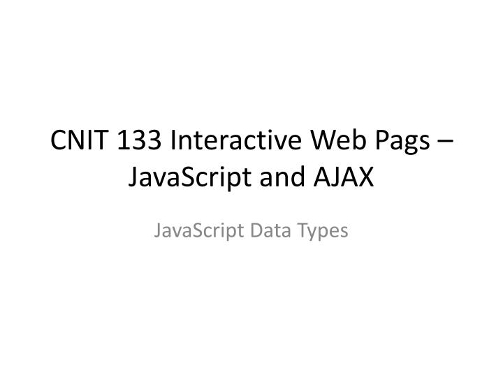 cnit 133 interactive web pags javascript and ajax n.