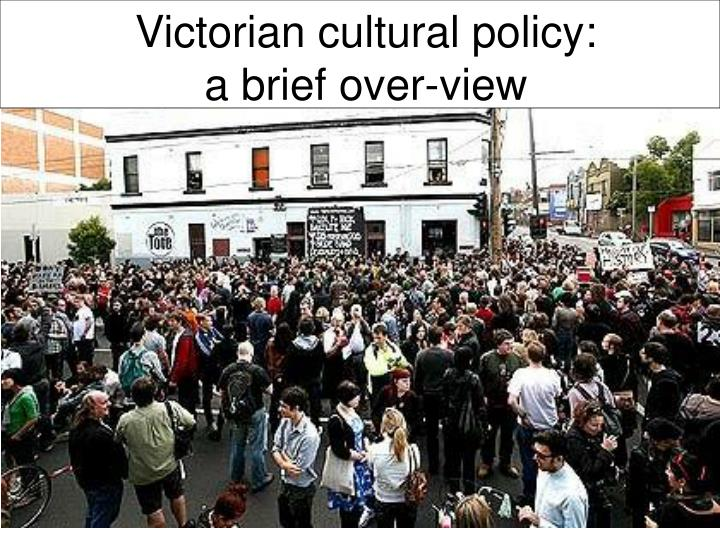 victorian cultural policy a brief over view n.