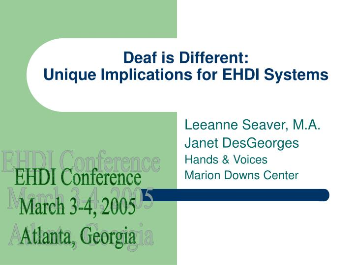 deaf is different unique implications for ehdi systems n.