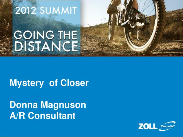 mystery of closer donna magnuson a r consultant n.