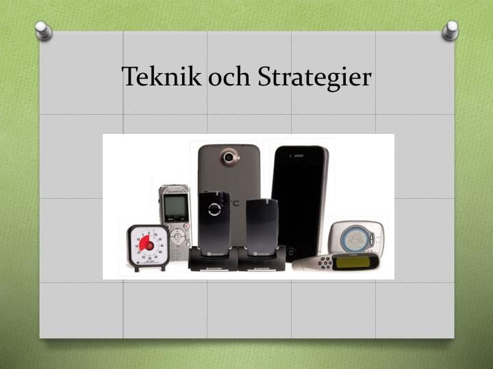 Teknik och Strategier