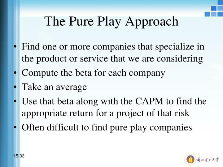 The Pure Play Approach