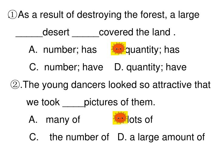 .   As a result of destroying the forest, a large
