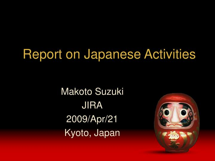 a report on japan Japan & the world add to myft special reports tourism: put the word out and many more will visit japan is too reticent about its.