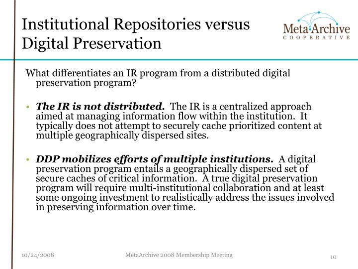 Institutional Repositories versus Digital Preservation