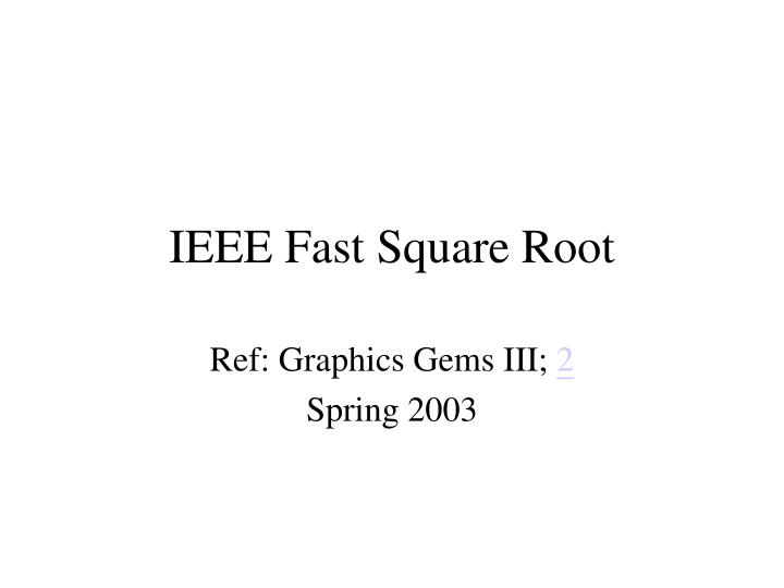 Ieee fast square root