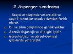 2 asperger sendromu
