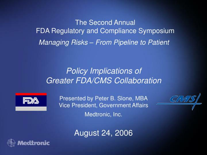 the second annual fda regulatory and compliance symposium managing risks from pipeline to patient n.