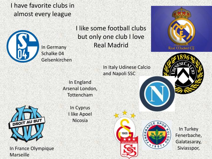 I have favorite clubs in almost every league
