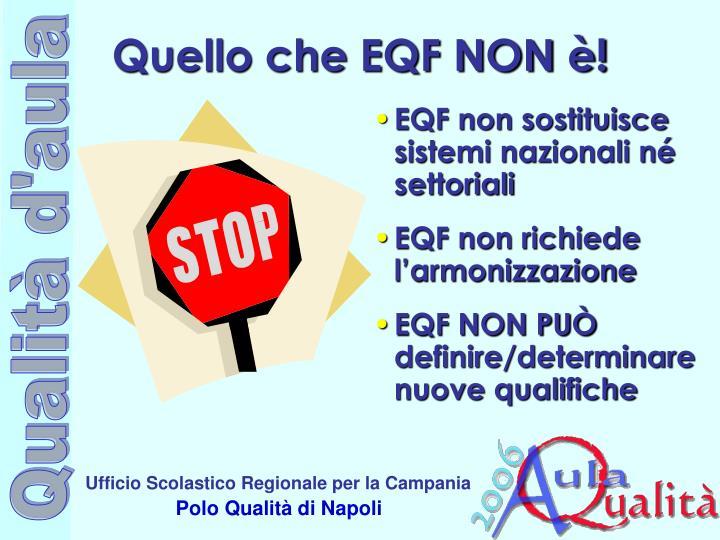 Quello che EQF NON è!