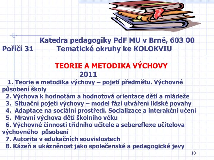 Katedra pedagogiky PdF MU v Brně, 603 00