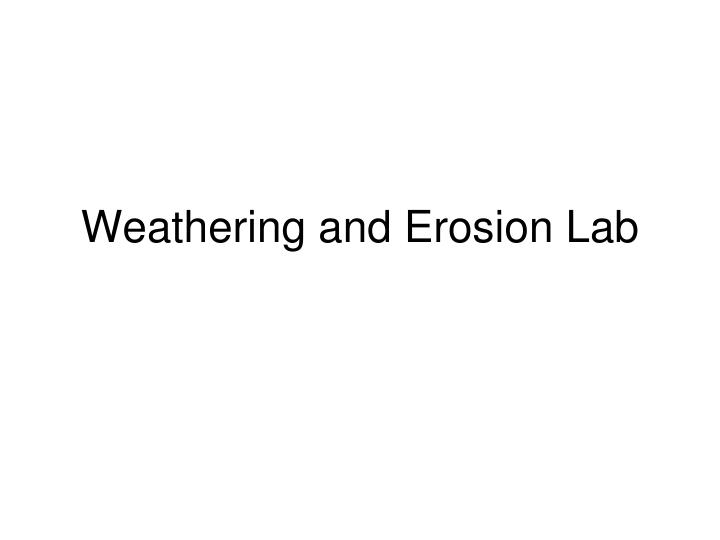weathering and erosion lab n.