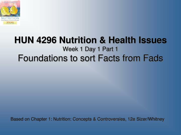 hun 4296 nutrition health issues week 1 day 1 part 1 foundations to sort facts from fads n.