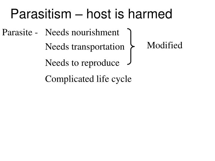 Parasitism – host is harmed