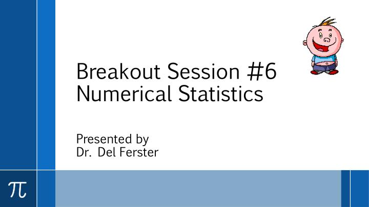 breakout session 6 numerical statistics n.