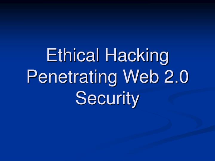 ethical hacking penetrating web 2 0 security n.