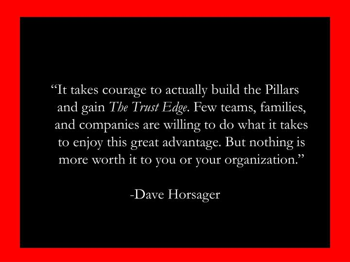 """""""It takes courage to actually build the Pillars and gain"""