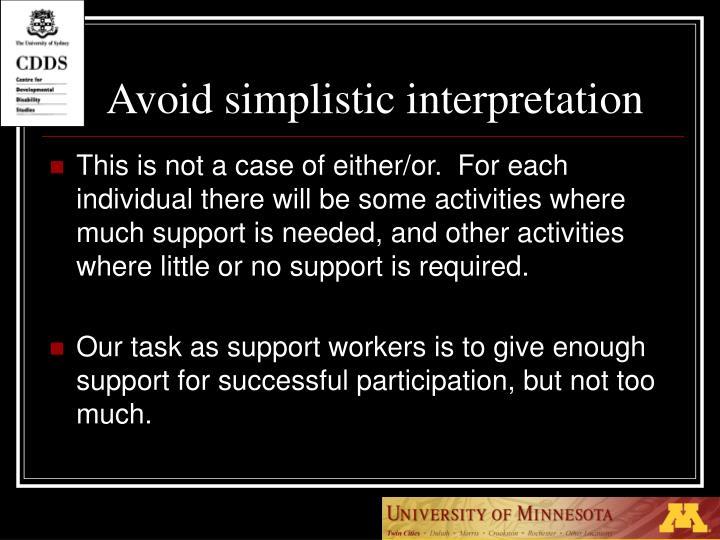 Avoid simplistic interpretation