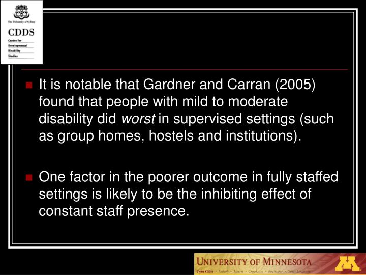 It is notable that Gardner and Carran (2005) found that people with mild to moderate disability did