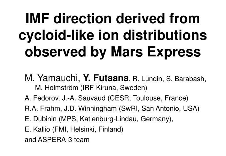 imf direction derived from cycloid like ion distributions observed by mars express n.