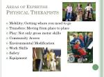 areas of expertise physical therapists