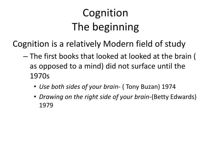 Cognition the beginning