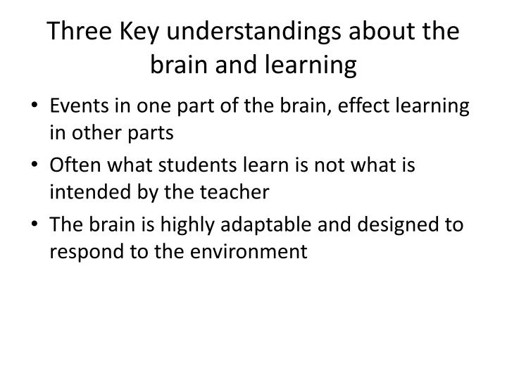 Three Key understandings about the brain and learning